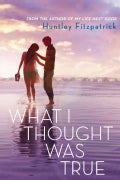 What I Thought Was True (Hardcover)