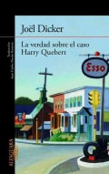 La verdad sobre el caso Harry Quebert / The truth about Harry Quebert case (Paperback)