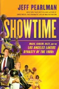 Showtime: Magic, Kareem, Riley, and the Los Angeles Lakers Dynasty of the 1980s (Hardcover)