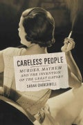 Careless People: Murder, Mayhem, and the Invention of the Great Gatsby (Hardcover)