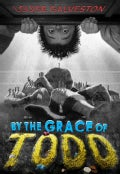 By the Grace of Todd (Hardcover)