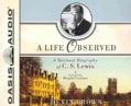 A Life Observed: A Spiritual Biography of C. S. Lewis: Includes PDF (CD-Audio)