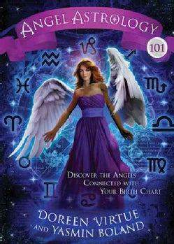 Angel Astrology 101: Discover the Angels Connected With Your Birth Chart (Hardcover)