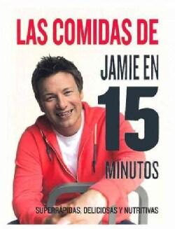 Las comidas de Jamie Oliver en 15 minutos / Jaime's 15 Minute Meals (Hardcover)