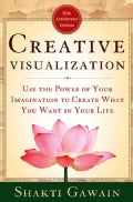 Creative Visualization: Use the Power of Your Imagination to Create What You Want in Your Life (Paperback)