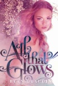 All That Glows (Paperback)