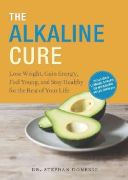 The Alkaline Cure: Lose Weight, Gain Energy and Feel Young (Hardcover)