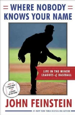 Where Nobody Knows Your Name: Life in the Minor Leagues of Baseball (Hardcover)