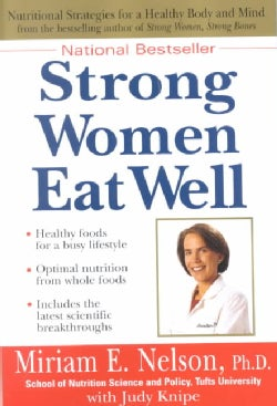 Strong Women Eat Well: Nutritional Strategies for a Healthy Body and Mind (Paperback)