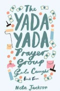 The Yada Yada Prayer Group Gets Caught (Paperback)
