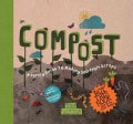 Compost: A Family Guide to Making Soil from Scraps (Hardcover)