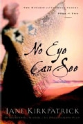 No Eye Can See: A Novel of Kinship, Courage, and Faith (Paperback)
