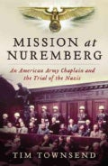 Mission at Nuremberg: An American Army Chaplain and the Trial of the Nazis (Hardcover)