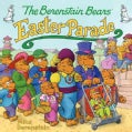 The Berenstain Bears' Easter Parade (Paperback)