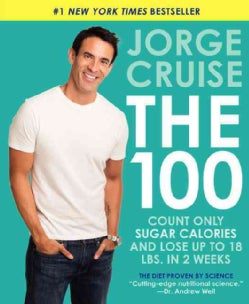 The 100: Count Only Sugar Calories and Lose Up to 18 Lbs. in 2 Weeks (Paperback)