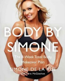 Body by Simone: The 8-Week Total Body Makeover Plan (Hardcover)