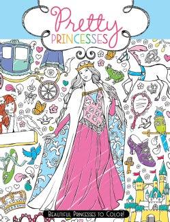 Pretty Princesses: Beautiful Princesses to Color! (Paperback)