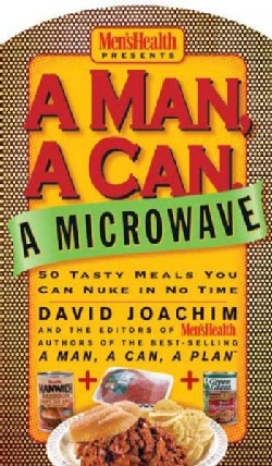 A Man, a Can, a Microwave: 50 Tasty Meals You Can Nuke in No Time (Board book)