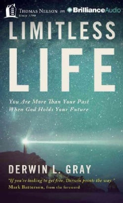 Limitless Life: You Are More Than Your Past When God Holds Your Future (CD-Audio)