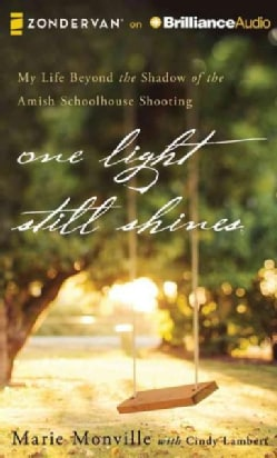 One Light Still Shines: My Life Beyond the Shadow of the Amish Schoolhouse Shooting: Library Edition (CD-Audio)