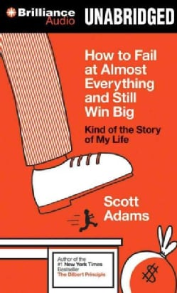 How to Fail at Almost Everything and Still Win Big: Kind of the Story of My Life, Library Edition (CD-Audio)