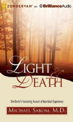 Light & Death: One Doctor's Fascinating Account of Near-Death Experiences (CD-Audio)