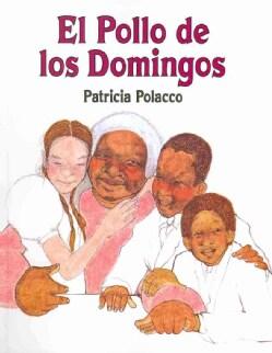 El Pollo de los Domingos / Chicken Sunday (Paperback)