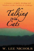 Talking With Cats: A Journey of Spirit, Healing and Wisdom on the Camino De Santiago (Paperback)
