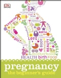 Pregnancy: The Beginner's Guide (Hardcover)