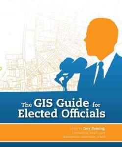 The GIS Guide for Elected Officials (Paperback)