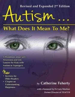 Autism... What Does It Mean to Me?: For Self-Awareness and Self-Advocacy, With Life Lessons for Young People on t... (Paperback)