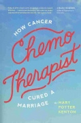 Chemo-Therapist: How Cancer Cured a Marriage (Paperback)