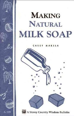 Making Natural Milk Soap (Paperback)