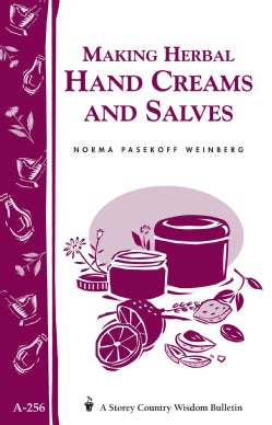 Making Herbal Hand Creams and Salves (Paperback)