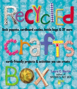 Recycled Crafts Box: Sock Puppets, Cardboard Castles, Bottle Bugs & 37 More Earth-Friendly Projects & Activities ... (Paperback)