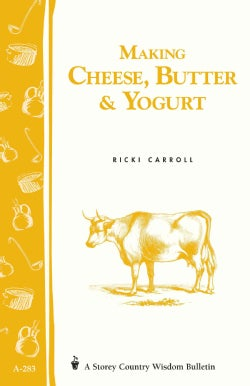 Making Cheese, Butter & Yogurt (Paperback)