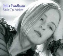 JULIA FORDHAM - UNDER THE RAINBOW