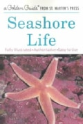 Seashore Life: A Guide to Animals and Plants Along the Beach (Paperback)