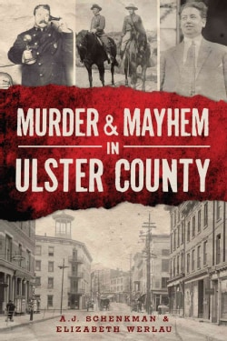 Murder & Mayhem in Ulster County (Paperback)