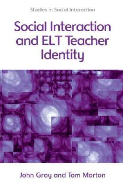 Social Interaction and Elt Teacher Identity (Paperback)