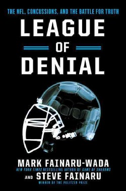 League of Denial: The NFL, Concussions and the Battle for Truth (Hardcover)