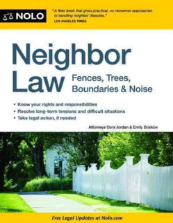 Neighbor Law: Fences, Trees, Boundaries & Noise (Paperback)