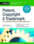 Patent, Copyright & Trademark: An Intellectual Property Desk Reference (Paperback)