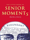The Little Book of Senior Moments (Paperback)
