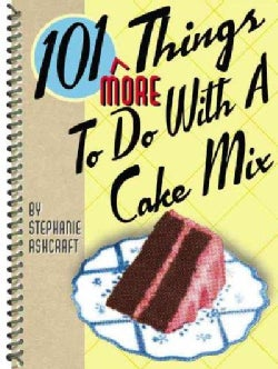 101 More Things to Do With a Cake Mix (Spiral bound)