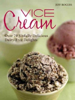 Vice Cream: Over 70 Sinfully Delicious Dairy-Free Delights (Paperback)