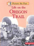 Life on the Oregon Trail (Paperback)