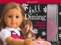Doll Dining: Serve Up a Whole Lot of Fun (Paperback)