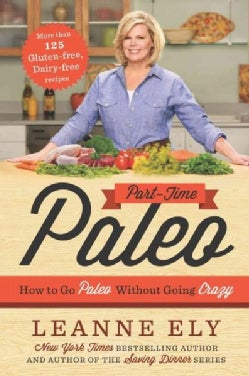 Part-Time Paleo: How to Go Paleo Without Going Crazy (Paperback)