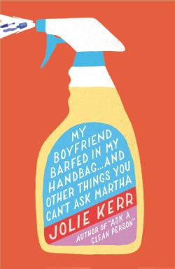 My Boyfriend Barfed in My Handbag--and Other Things You Can't Ask Martha (Paperback)